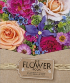 FLOWER BOOK, THE: A CELEBRATION OF GORGEOUS FLOWERS FOR YOUR HOME