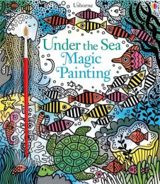 MAGIC PAINTING BOOK: UNDER THE SEA