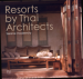 RESORTS BY THAI ARCHITECTS: SERENE MODERNITY (VOLUME 2)