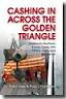 CASHING IN ACROSS THE GOLDEN TRIANGLE: THAILAND'S NORTHERN BORDER TRADE WITH CHINA, LAOS, AND MYANMAR