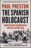 SPANISH HOLOCAUST, THE: INQUISITION AND EXTERMINATION IN TWENTIETH-CENTURY SPAIN