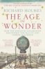 AGE OF WONDER, THE: HOW THE ROMANCTIC GENERATION DISCOVERED THE BEAUTY AND TERROR OF SCIENCE