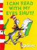 I CAN READ WITH MY EYES SHUT! (GREEN BACK BOOK)