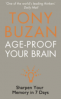 AGE-PROOF YOUR BRAIN: SHARPEN YOUR MEMORY IN SEVEN DAYS