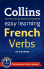 COLLINS EASY LEARNING FRENCH VERBS: WITH FREE VERB WHEEL [SECOND EDITION]