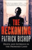 RECKONING, THE: DEATH AND INTRIGUE IN THE PROMISED LAND