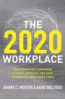 2020 WORKPLACE, THE: HOW INNOVATIVE COMPANIES ATTRACT, DEVELOP, AND KEEP TOMORROW'S EMPLOYEES TODAY