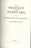TRAGEDY OF THE TEMPLARS, THE: THE RISE AND FALL OF THE CRUSADER STATES