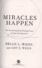 MIRACLE HAPPEN: THE TRANSFORMATIONAL HEALING POWER OF PAST-LIFE MEMORIES