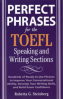 PERFECT PHRASES 4 THE TOEFL SPEAKING AND LISTENING(1ST ED)