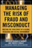 MANAGING THE RISK OF FRAUD AND MISCONDUCT: MEETING THE CHALLENGER OF A GLOBAL, REGULATED, AND DIGITAL ENVIRONMENT