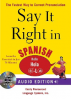 SAY IT RIGHT IN SPANISH (AUDIO CD/BK)SET(1ST ED)