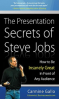 PRESENTATION SECRETS OF STEVE JOBS, THE: HOW TO BE INSANELY GREAT IN FRONT OF ANY AUDIENCE