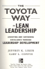 TOYOTA WAY TO LEAN LEADERSHIP, THE: ACHIEVING AND SUSTAINING EXCELLENCE THROUGH LEADERSHIP DEVELOPMENT