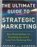 ULTIMATE GUIDE TO STRATEGIC MARKETING, THE: REAL WORLD METHODS FOR DEVELOPING SUCCESSFUL, LONG-TERM MARKETING PLANS