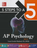 MCGRAW-HILL 5 STEPS TO A 5 AP PSYCHOLOGY (2015 ED.) (6TH ED.)