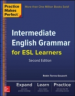 PRACTICE MAKES PERFECT: INTERMEDIATE ENGLISH GRAMMAR FOR ESL LEARNERS (2ND ED.)