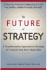 FUTURE OF STRATEGE, THE: A TRANSFORMATIVE APPROACH TO STRATEGY FOR A WORLD THAT WON'T STAND STILL