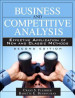 BUSINESS AND COMPETITIVE ANALYSIS (2ND EDITION): EFFECTIVE APPLICATION OF NEW AND CLASSIC METHODS