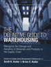 DEFINITIVE GUIDE TO WAREHOUSING, THE: MANAGING THE STORAGE AND HANDLING OF MATERIALS AND PRODUCTS IN THE SUPPLY CHAIN, L/E