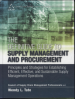 DEFINITIVE GUIDE TO SUPPLY MANAGEMENT AND PROCUREMENT, THE: PRINCIPLES AND STRATEGIES FOR ESTABLISHING EFFICIENT, EFFECTIVE, AND SUSTAINABLE SUPPLY MANAGEMENT OPERATIONS, L/E