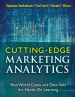 CUTTING EDGE MARKETING ANALYTICS: REAL WORLD CASES AND DATA SETS FOR HANDS ON LEARNING, L/E