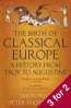 BIRTH OF CLASSICAL EUROPE, THE: A HISTORY FROM TROY TO AUGUSTINE