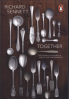 TOGETHER: THE RITUALS, PLESURES AND POLITICS OF CO-OPERATION