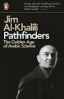 PATHFINDERS; THE GOLDEN AGE OF ARABIC SCIENCE