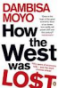 HOW THE WEST LOST: FIFTY TEARS OF ECONIMIC FOLLY-AND THE STARK CHOICES