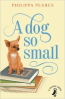 DOG SO SMALL, A (PUFFIN MODERN CLASSIC)