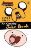 ADVENTURE TIME: FINN AND JAKE'S AM-OOO-SING JOKE BOOK