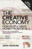 CREATIVE ECONOMY, THE: HOW PEOPLE MAKE MONEY FROM IDEAS