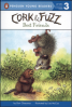 CORK & FUZZ: BEST FRIENDS (PENGUIN YOUNG READERS LEVEL 3)