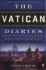 VATICAN DIARIES, THE: A BEHIND-THE-SCENES LOOK AT THE POWER, PERSONALITIES, AND POLITICS AT THE HEART OF THE CATHOLIC CHURCH