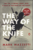 WAY OF THE KNIFE, THE: THE CIA, A SECRET ARMY, AND A WAR AT THE ENDS OF THE EARTH