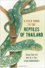 FIELD GUIDE TO THE REPTILES OF THAILAND, A