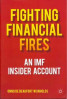 FIGHTING FINANCIAL FIRES AN INF INSIDER ACCOUNT