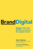 BRAND DIGITAL: SIMPLE WAYS TOP BRANDS SUCCEED IN THE DIGITAL WORLD