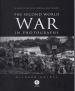 SECOND WORLD WAR IN PHOTOGRAPHS, THE