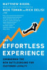 EFFORTLESS EXPERIENCE, THE: CONQUERING THE NEW BATTLEGROUND FOR CUSTOMER LOYALTY