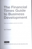 FINANCIAL TIMES GUIDE TO BUSINESS DEVELOPMENT: HOW TO WIN PROFITABLE CUSTOMERS AND CLIENTS