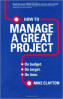 HOW TO MANAGE A GREAT PROJECT: ON BUDGET. ON TARGET. ON TIME., L/E