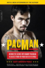 PACMAN: BEHIND THE SCENES WITH MANNY PACQUIAO-THE GREATEST POUND-FOR-POUND FIGHTER IN THE WORLD