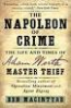 NAPOLEON OF CRIME, THE: THE LIFE AND TIMES OF ADAM WORTH, MASTER THIEF