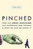 PINCHED: WHY MOST AMERICANS REMAIN IN REVERSE IN THE WAKE OF THE GREAT RECESSION