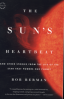 SUN' S HEARTBEAT, THE: AND OTHER STORIES FROM THE LIFE OF THE STAR THAT POWER OUR PLANET