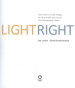 LIGHT RIGHT: LEARN HOW TO CREATE IMAGE, SET UP A STUDIO, AND LAUNCH YOUR PHOTOGRAPHY CAREER