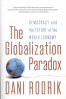 GLOBALIZATION PARADOX, THE: DEMOCRACY AND THE FUTURE OF THE WORLD ECONOMY