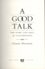 GOOD TALK, A: THE STORY AND SKILL OF CONVERSATION